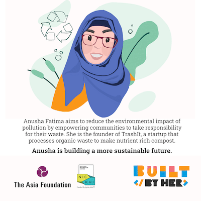 Social media card featuring a woman in hijab. Text: Anusha Fatima aims to reduce the environmental impact of pollution by empowering communities to take responsibility for their waste. She is the founder of TrashIt, a startup that processes organic waste to make nutrient rich compost. Anusha is building a more sustainable future.